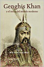 genghis khan y el inicio del mundo moderno jack weatherford 9788484327431