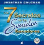 los 7 secretos de los sonidos sanadores (incluye cd)-jonathan goldman-9788484453031