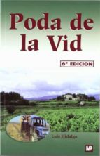 poda de la vid (6ª ed.)-luis hidalgo-9788484760931