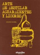 arte de destilar aguardientes y licores-miguel de burgos-9788489323131