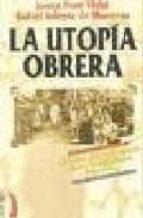 la utopia obrera: historia del movimiento de los trabajadores esp añoles-josep pont vidal-9788489644731
