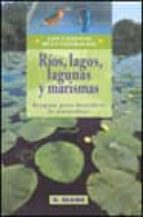 rios, lagos, lagunas y marismas: ecoguia para descubrir la natura leza-9788489840331