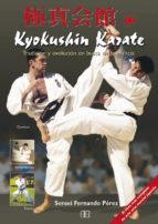 kyokushin karate: tradicion y evolucion en busca de la eficacia-fernando perez garcia-9788489897731