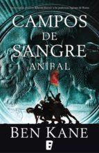 campos de sangre (aníbal 2) (ebook) ben kane 9788490197431