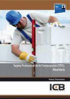 TARJETA PROFESIONAL DE LA CONSTRUCCIÓN (TPC): ALBAÑILERÍA