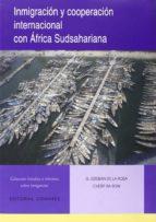 inmigración y cooperación internacional con áfrica sudsahariana-gloria esteban de la rosa-9788490451731