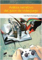 análisis narrativo del guión de videojuegos ivan martin rodriguez 9788490770931