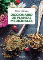 diccionario de plantas medicinales jordi cebrian puyuelo 9788491180531
