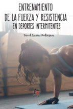 entrenamiento de la fuerza y la resistencia en deportes intermite ntes david suarez rodriguez 9788491764731