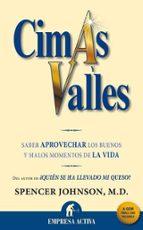 (pe) cimas y valles: saber aprovechar los buenos y malos momentos de la vida-spencer johnson-9788492452231