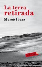la terra retirada-merce ibarz-9788492549931