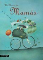 un mundo de mamas-marta gomez mata-9788493600631