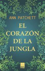 el corazon de la jungla-ann patchett-9788493971731