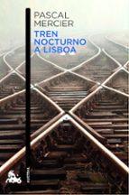 tren nocturno a lisboa-pascal mercier-9788494165931