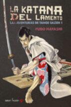 la katana del lamento: las aventuras de tange sazen 1-fubo hayashi-9788494286131