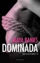 dominada (los ejecutores 2)-maya banks-9788494415531
