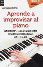 aprende a improvisar al piano agustin m. martinez 9788494596131