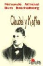 claudel y kafka (2ª edic.)-fernando arrabal-9788495399731
