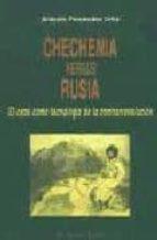 chechenia versus rusia: el caos como tecnologia de la contrarrevo lucion (el viejo topo)-antonio fernandez ortiz-9788495776631