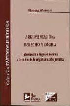 argumentacion, derecho y logica: introduccion logico-filosofica a l estudio de la argumentacion juridica-manuel manson-9788496261631