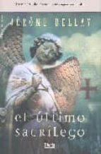 el ultimo sacrilego-jerome bellay-9788496626331