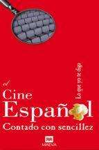 el cine español contado con sencillez juan zavala eliodoro castro villacañas antonio carlos martinez rodriguez 9788496748231