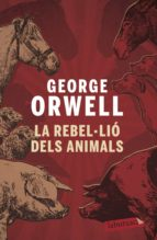 la rebel·lio dels animals george orwell 9788496863231
