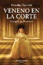 El libro de Veneno en la corte (la jugada de las reinas 1) autor DOROTHY DUNNETT TXT!