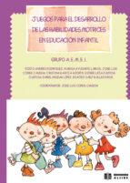 juego para el desarrollo de las habilidades motrices en educacion infantil 9788497000031