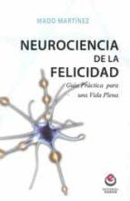 neurociencia de la felicidad-mado martinez-9788497007931