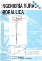 ingenieria rural: hidraulica-jaime arviza valverde-iban balbastre peralta-pablo gonzalez altozano-9788497052931