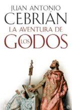la aventura de los godos juan antonio cebrian 9788497349031
