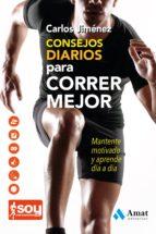 consejos diarios para correr mejor-carlos jimenez-9788497357531