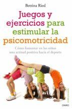 juegos y ejercicios para estimular la psicomotricidad-bettina ried-9788497546331