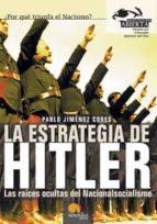 la estrategia de hitler: las raices ocultas del nacionalsocialism o-pablo jimenez cores-9788497630931