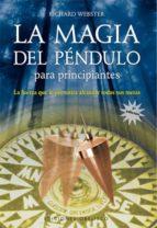 la magia del pendulo para principiantes-richard webster-9788497773331
