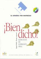 ¡bien dicho!: ejercicios de expresion oral (incluye audio-cd)-rosana acquaroni-raquel pinilla-9788497781831