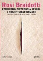 feminismo, diferencia sexual y subjetividad nomade rosi braidotti 9788497840231