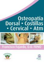 osteopatia dorsal, costillas, cervical, atm (dvd)-francisco fajardo ruiz-9788498272031