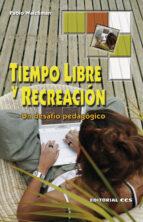 tiempo libre y recreacion: un desafio pedagogico-pablo waichman-9788498421231