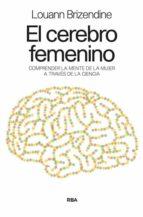 el cerebro femenino-louann brizendine-9788498678031