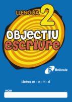 OBJECTIU ESCRIURE 2 LLETRES M - N - T - D