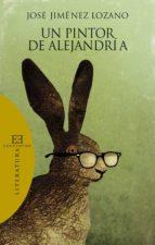 un pintor de alejandría (ebook)-jose jimenez lozano-9788499205731