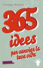 365 idees per canviar la teva vida francesc miralles 9788499307831