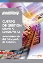 CUERPO DE GESTION GRUPO A, SUBGRUPO AZ, DE LA ADMINISTRACION DEL PRINCIPADO DE ASTURIAS. VOL.1.