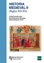 historia medieval ii: siglos xiii-xv-julian donado vara-carlos barquero goñi-9788499611631
