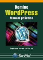 domine wordpress: manual practico-francisco j. carazo gil-9788499640631