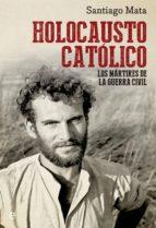 holocausto catolico-santiago mata-9788499709031