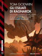 gli esiliati di ragnarok (ebook) tom godwin 9788825404531