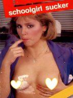 schoolgirl sucker - adult erotica (ebook)-9788827534731
